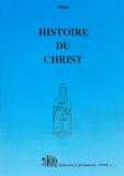 Histoire du Christ - Tome I