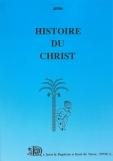 Histoire du Christ - Tome II